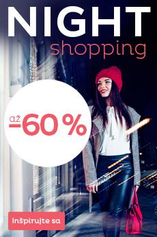 Night shopping - zľavy až 60 % na nové kolekcie