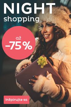 Night shopping - zľavy až 75 %
