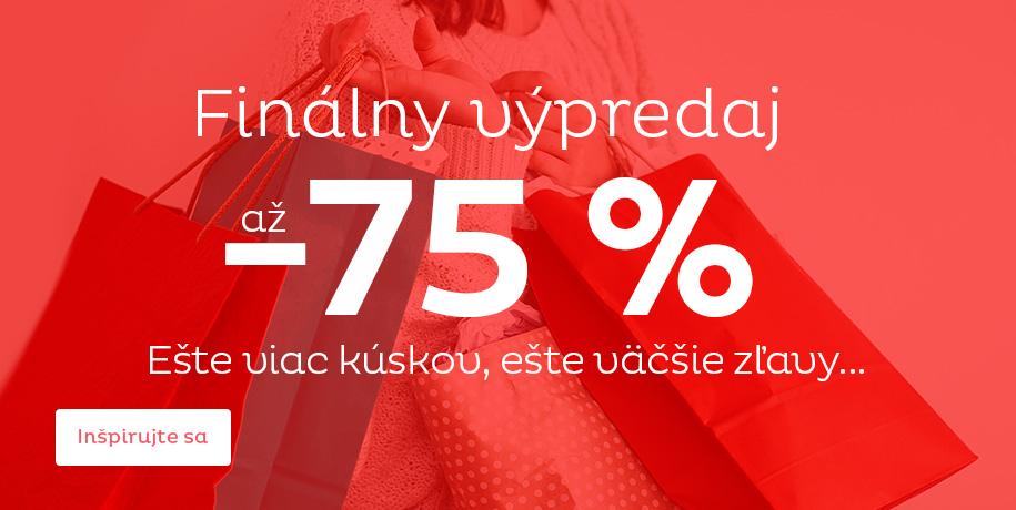 Finálný výpredaj zľavy až 75 %