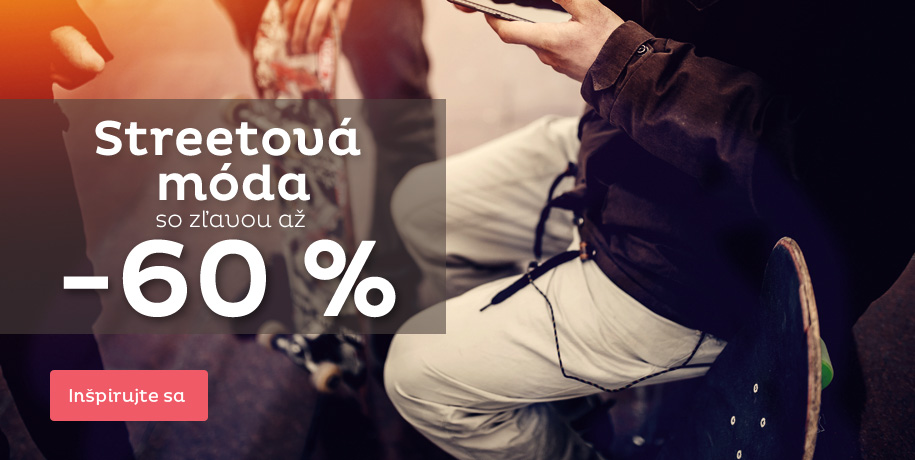 Streetová móda -60 %